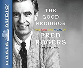Book Cover: The Good Neighbor: The Life and Work of Fred Rogers