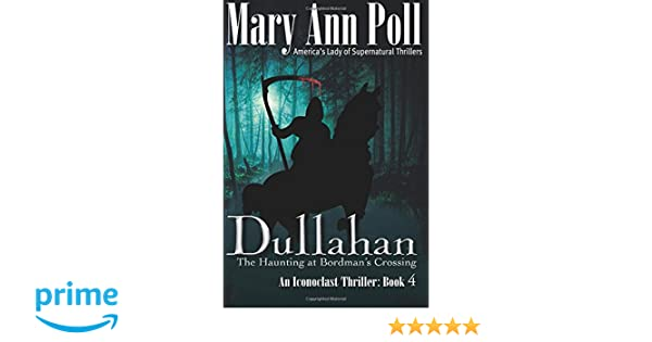 Dullahan: The Haunting at Bordman's Crossing (An Iconoclast Thriller)