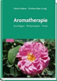 Aromatherapie: Grundlagen, Wirkprinzipien, Praxis