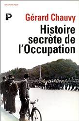 Histoire secrète de l'Occupation