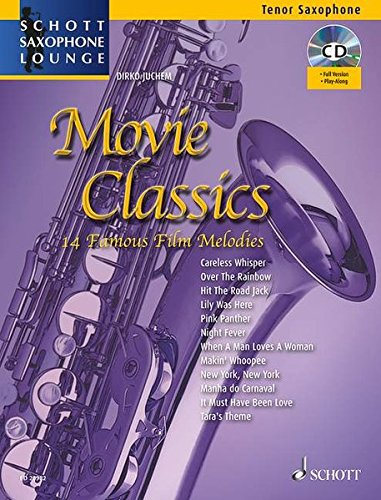 Movie Classics: 14 Famous Film Melodies. Tenor-Saxophon. Ausgabe mit CD. (Schott Saxophone Lounge)