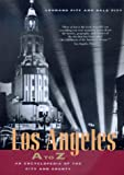 Los Angeles A to Z: An Encyclopedia of the City and County