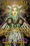 Inner Shaman, Margaret M. Schneider, 0966569148