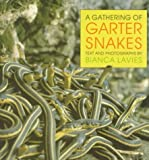 A Gathering of Garter Snakes, Bianca Lavies, 0525450998