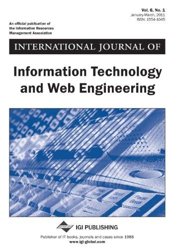 International Journal of Information Technology and Web Engineering, Vol 6 ISS 1 (International Journal Of Web Engineering And Technology)