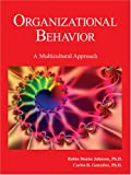 Organizational Behavior : A Mutlicultural Approach, Johnson, Robin and Gonzalez, Carlos B., 0978783131