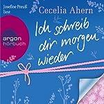 Ich schreib dir morgen wieder | Cecelia Ahern