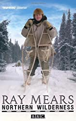 Northern Wilderness: Bushcraft of the Far North by Mears, Ray (2010) Paperback