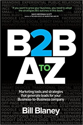 B2B A To Z: Marketing Tools and Strategies That Generate Leads For Business-To-Business Companies: Amazon.es: Bill Blaney: Libros en idiomas extranjeros