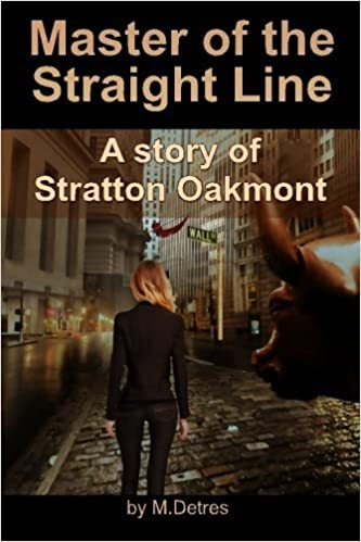 Book Master of The Straight Line: A Story of Stratton Oakmont (The Ginger Trilogy) (Volume 3) by M Detres (2014-02-11)