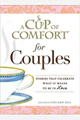 A Cup of Comfort for Couples: Stories that celebrate what it means to be in love Paperback