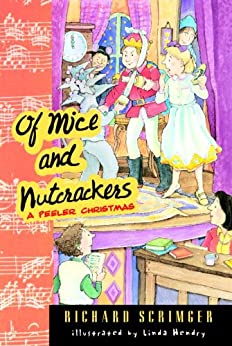 Of Mice and Nutcrackers: A Peeler Christmas by [Scrimger, Richard]
