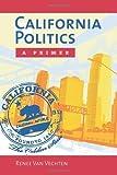 img - for California Politics: A Primer by Renee B. Van Vechten (2009-09-02) book / textbook / text book