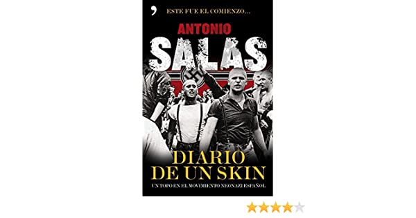 Amazon.com: Diario de un skin: Un topo en el movimiento neonazi español (Spanish Edition) eBook: Antonio Salas: Kindle Store