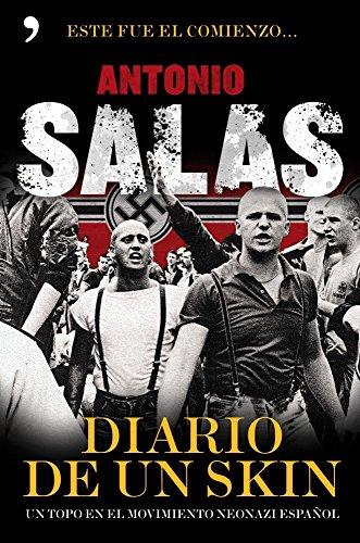 Diario de un skin: Un topo en el movimiento neonazi español (Spanish Edition)