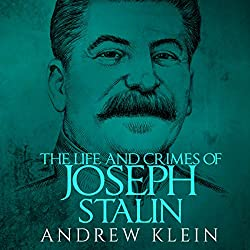 The Life and Crimes of Joseph Stalin
