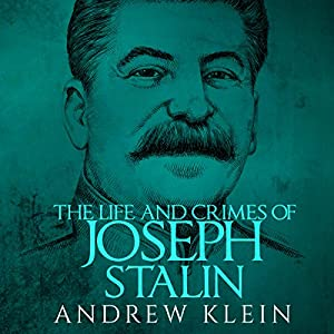 The Life and Crimes of Joseph Stalin Audiobook