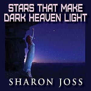 Stars That Make Dark Heaven Light Audiobook