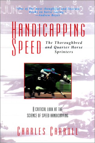 Handicapping Speed: The Thoroughbred and Quarter Horse Sprinters