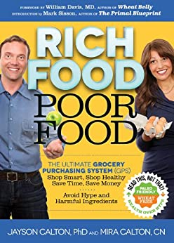 Rich Food Poor Food: The Ultimate Grocery Purchasing System (GPS) by [Calton, Mira, Calton, Jayson]