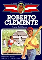 Roberto Clemente: Young Ball Player (Childhood of Famous Americans)