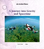 Journey into Gravity and Spacetime, John A. Wheeler and John Archibald Wheeler, 0716760347