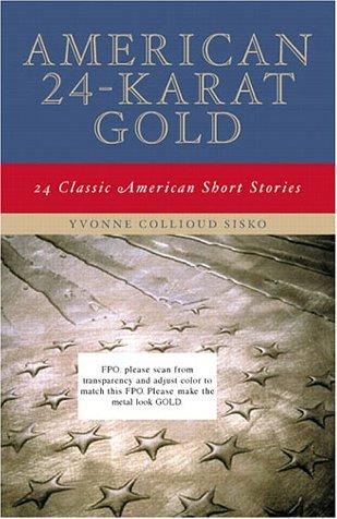 American 24-Karat Gold: Classic American Short Stories