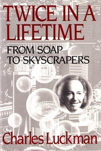 Twice in a Lifetime: From Soaps to Skyscrapers by Charles Luckman (1988-06-23)
