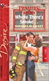 Where There's Smoke..., Barbara McCauley, 037376507X
