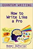 Quantum Writing : How to Write Like a Pro, Mike Hernacki, Bobbi DePorter, 0945525273