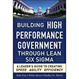 img - for Mark Price,Walter Mores, Hundley M. Elliotte'sBuilding High Performance Government Through Lean Six Sigma: A Leader's Guide to Creating Speed, Agility, and Efficiency [Hardcover]2011 book / textbook / text book