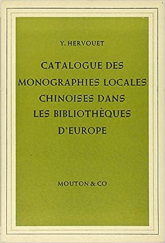 Livre Catalogue des monographies locales Chinoises dans les bibliothèques d'Europe. pdf, epub ebook