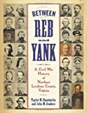Between Reb and Yank, Taylor M. Chamberlin and John M. Souders, 0786459247