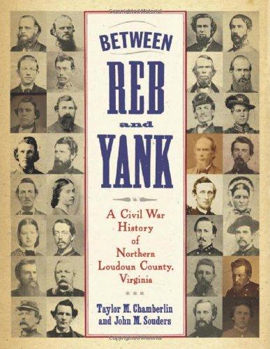 Between Reb and Yank: A Civil War History of Northern Loudoun County, Virginia