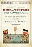 Mimi and Toutou's Big Adventure, Giles Foden, 1400041570