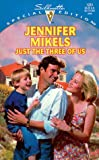 Just the Three of Us, Jennifer Mikels, 0373242514