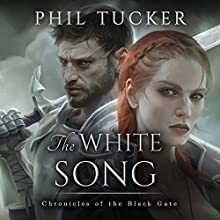The White Song: Chronicles of the Black Gate, Book 5 Audiobook by Phil Tucker Narrated by Noah Michael Levine