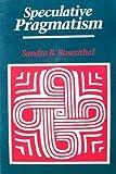 Speculative Pragmatism, Rosenthal, Sandra B., 0812691091