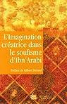 L'imagination créatrice dans le soufisme d'Ibn' Arabî par Corbin