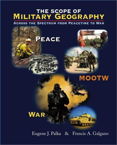The Scope of Military Geography: Across the Spectrum from Peacetime to War
