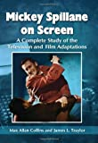 Mickey Spillane on Screen, Max Allan Collins and James L. Traylor, 0786465786
