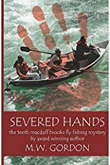 Severed Hands (Macduff Brooks Fly Fishing Mysteries) Paperback