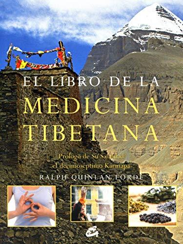 El libro de la medicina tibetana / The Book of Tibetan Medicine: Emplea La Medicina Tibetana Para Lograr Salud Y Bienestar Personal/ It Uses Tibetan ... and Personal Wellness (Spanish Edition)