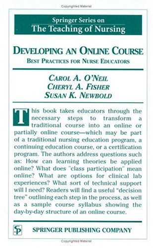 Developing an Online Course: Best Practices for Nurse Educators (Springer Series on the Teaching of Nursing)