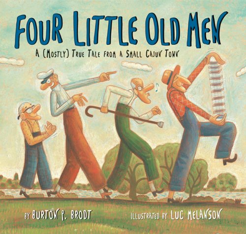 Download Four Little Old Men: A (Mostly) True Tale from a Small Cajun Town ebook