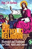 The Catholic Religion, J. H. Burbach, 0895554577