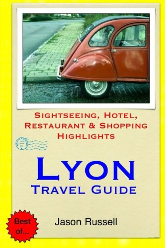 Download Lyon Travel Guide: Sightseeing, Hotel, Restaurant & Shopping Highlights ebook