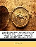 Beiträge Zur Deutschen Grammatik und Deutschen Lektüre, August Faulde, 1148918574