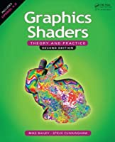 Graphics Shaders: Theory and Practice, 2nd Edition Front Cover