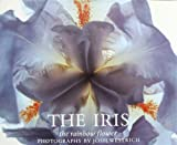 The Iris: The Rainbow Flower by Ben R. Hager (1989-11-03)